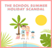 School Holiday Scandal