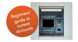 Beginners' guide to current accounts